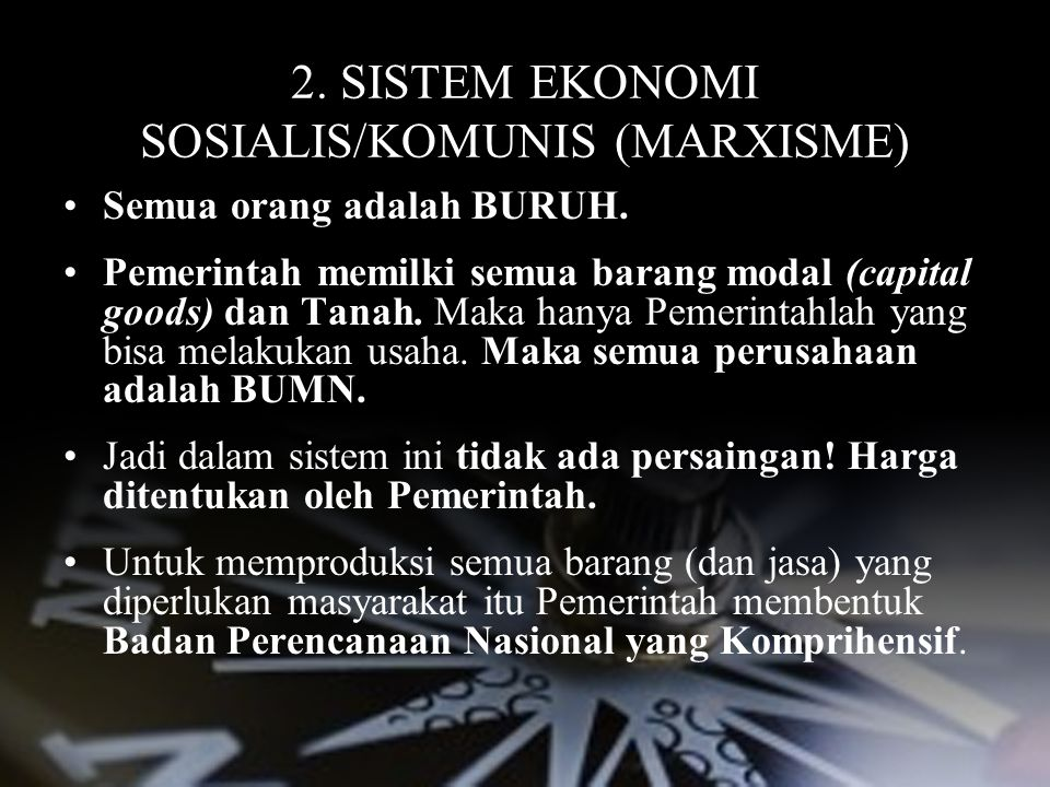 2. SISTEM EKONOMI SOSIALIS/KOMUNIS (MARXISME)