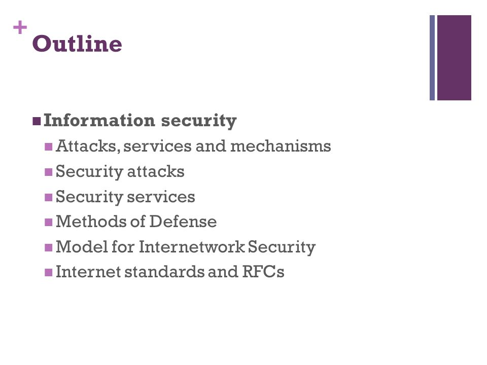 Outline Information security Attacks, services and mechanisms