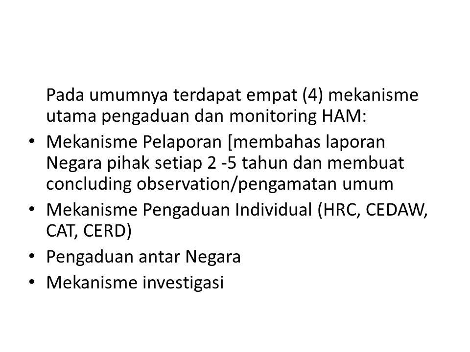 Pada umumnya terdapat empat (4) mekanisme utama pengaduan dan monitoring HAM: