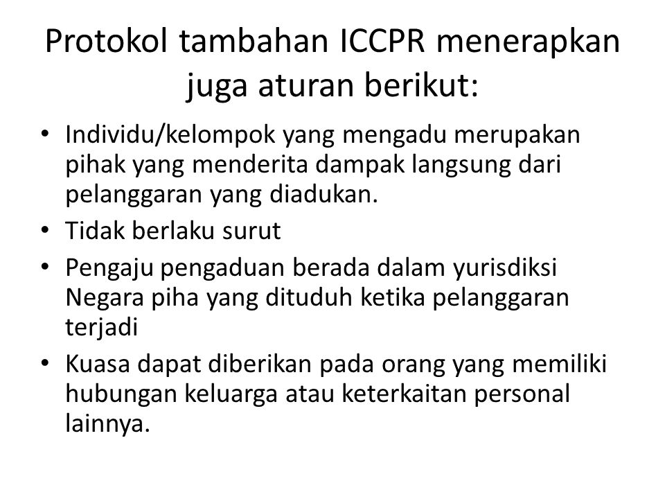 Protokol tambahan ICCPR menerapkan juga aturan berikut: