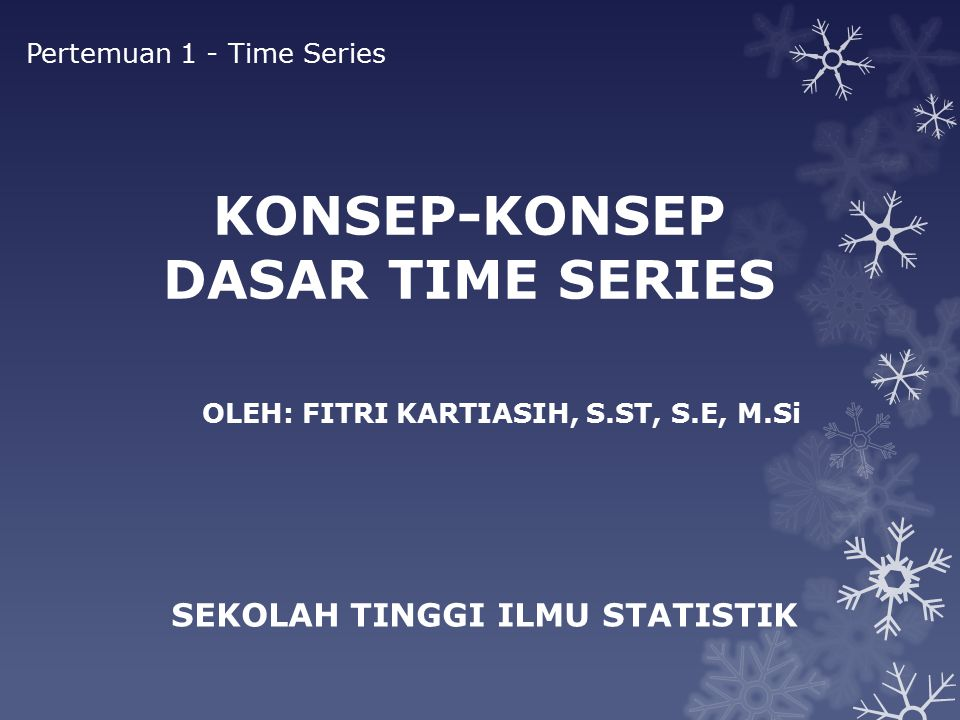 KONSEP-KONSEP DASAR TIME SERIES