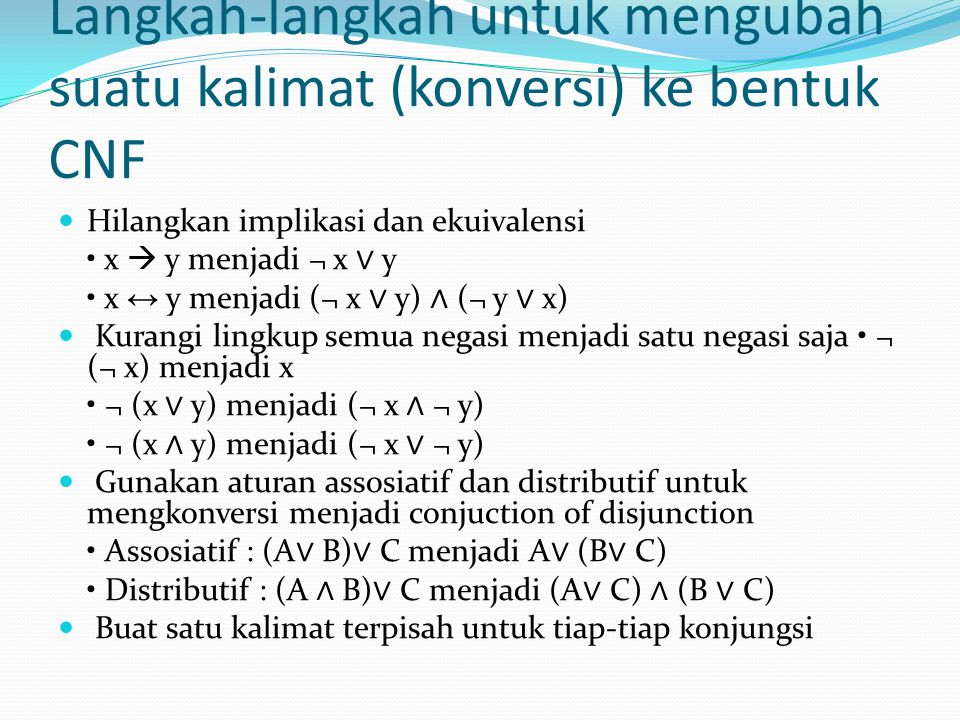 Langkah-langkah untuk mengubah suatu kalimat (konversi) ke bentuk CNF