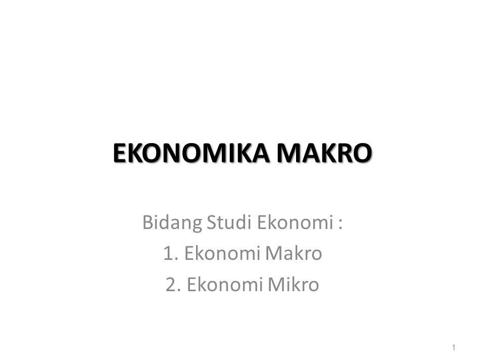 Bidang Studi Ekonomi : 1. Ekonomi Makro 2. Ekonomi Mikro
