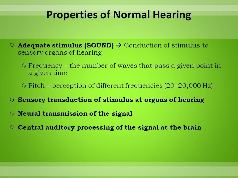 Properties of Normal Hearing