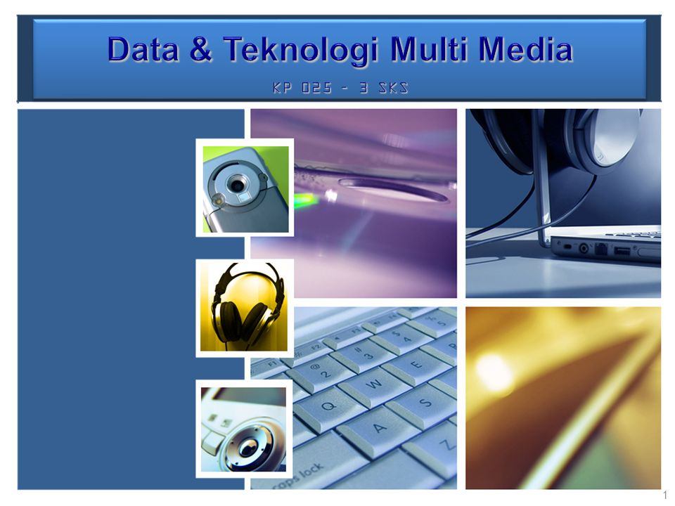 Data & Teknologi Multi Media KP 025 – 3 SKS