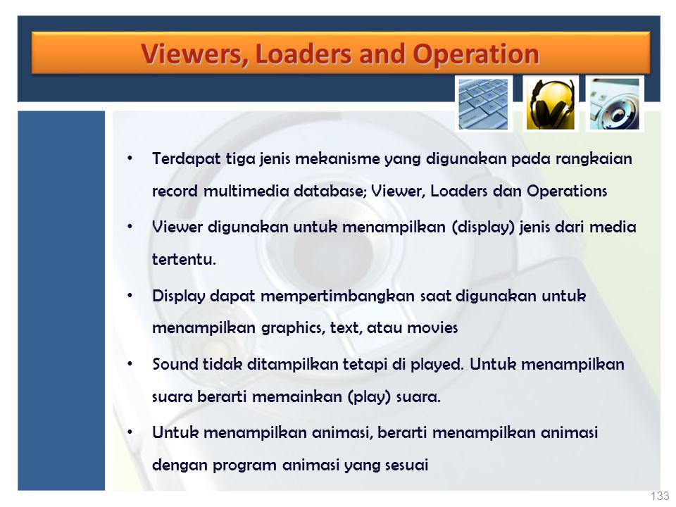 Viewers, Loaders and Operation