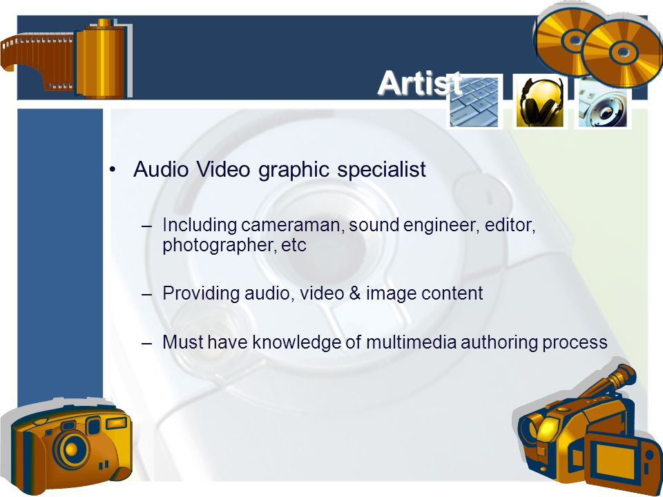 Artist Audio Video graphic specialist