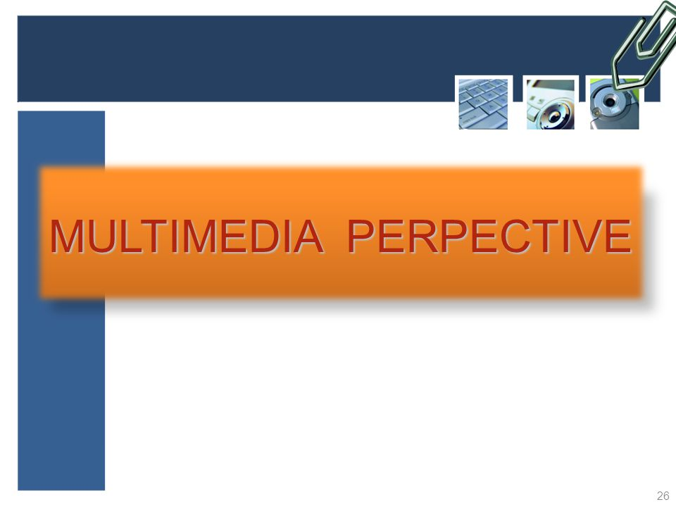MULTIMEDIA PERPECTIVE