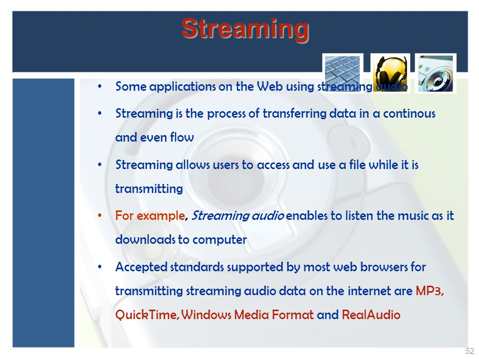 Streaming Some applications on the Web using streaming audio