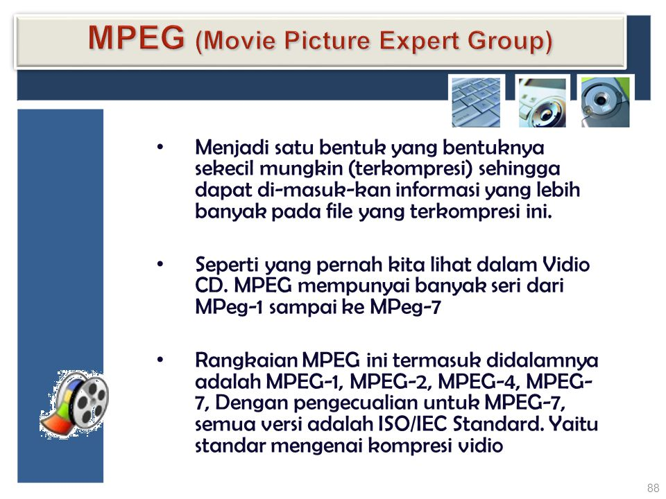 MPEG (Movie Picture Expert Group)