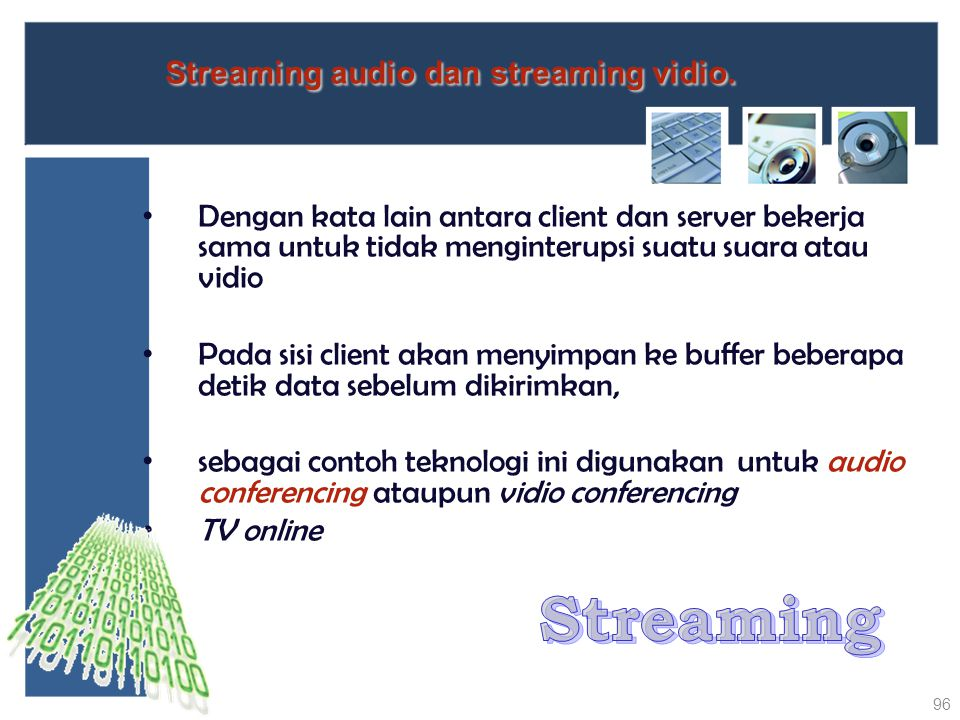 Streaming audio dan streaming vidio.