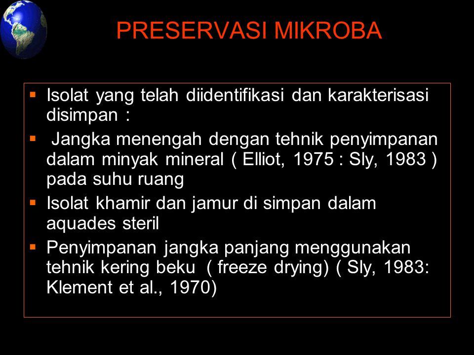 PRESERVASI MIKROBA Isolat yang telah diidentifikasi dan karakterisasi disimpan :