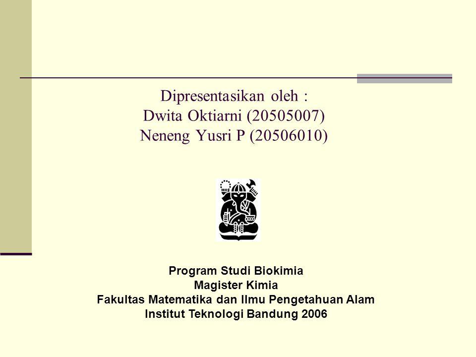 Dipresentasikan oleh : Dwita Oktiarni (20505007) Neneng Yusri P (20506010)