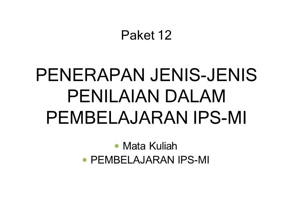 Paket 12 PENERAPAN JENIS-JENIS PENILAIAN DALAM PEMBELAJARAN IPS-MI