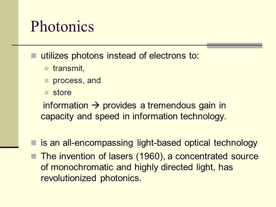 Photonics utilizes photons instead of electrons to: