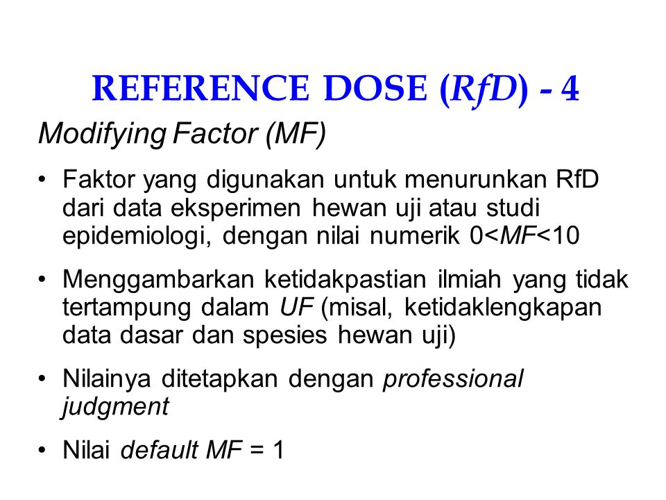 REFERENCE DOSE (RfD) - 4 Modifying Factor (MF)