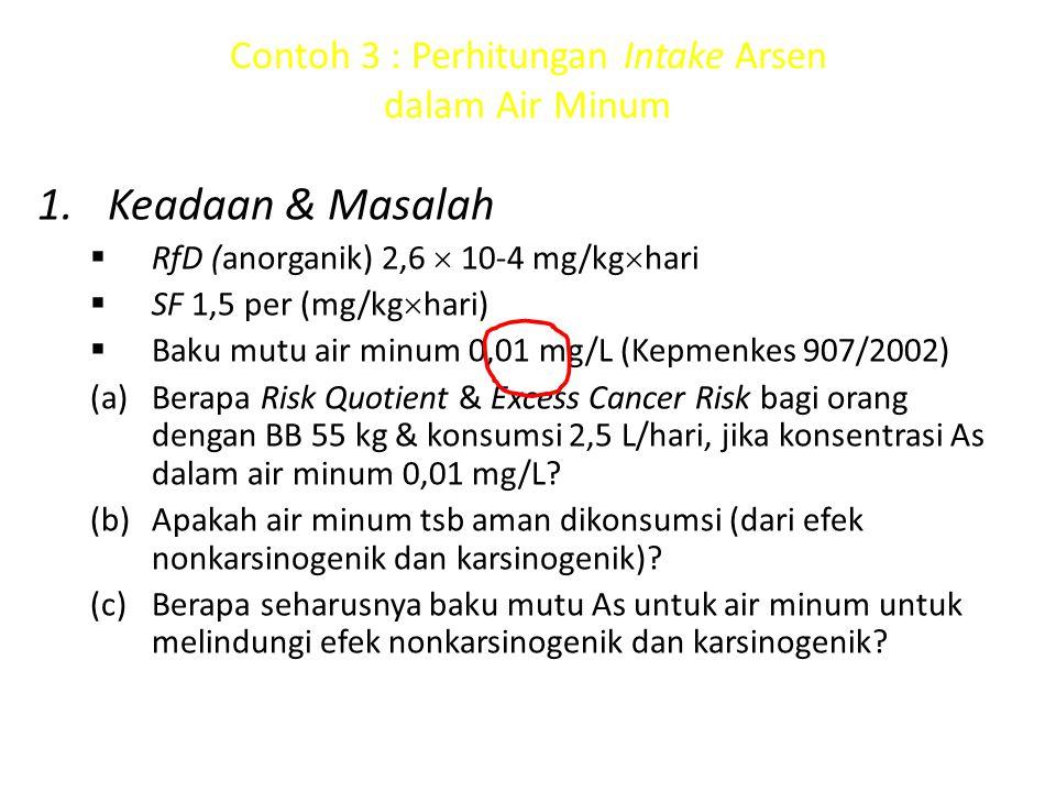 Contoh 3 : Perhitungan Intake Arsen dalam Air Minum