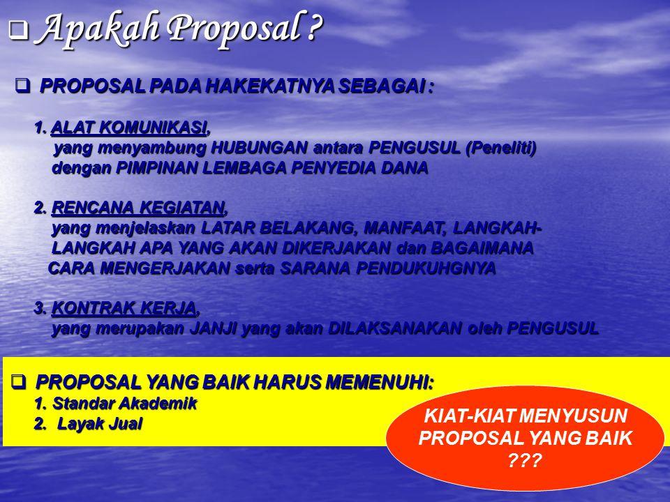 Apakah Proposal PROPOSAL PADA HAKEKATNYA SEBAGAI :