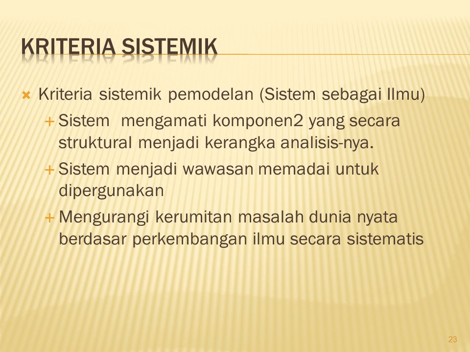 KRITERIA SISTEMIK Kriteria sistemik pemodelan (Sistem sebagai Ilmu)