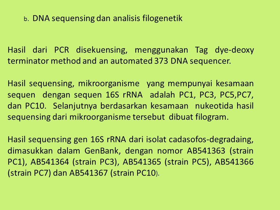 b. DNA sequensing dan analisis filogenetik