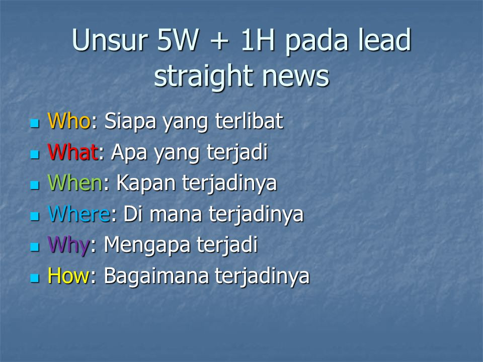 Unsur 5W + 1H pada lead straight news