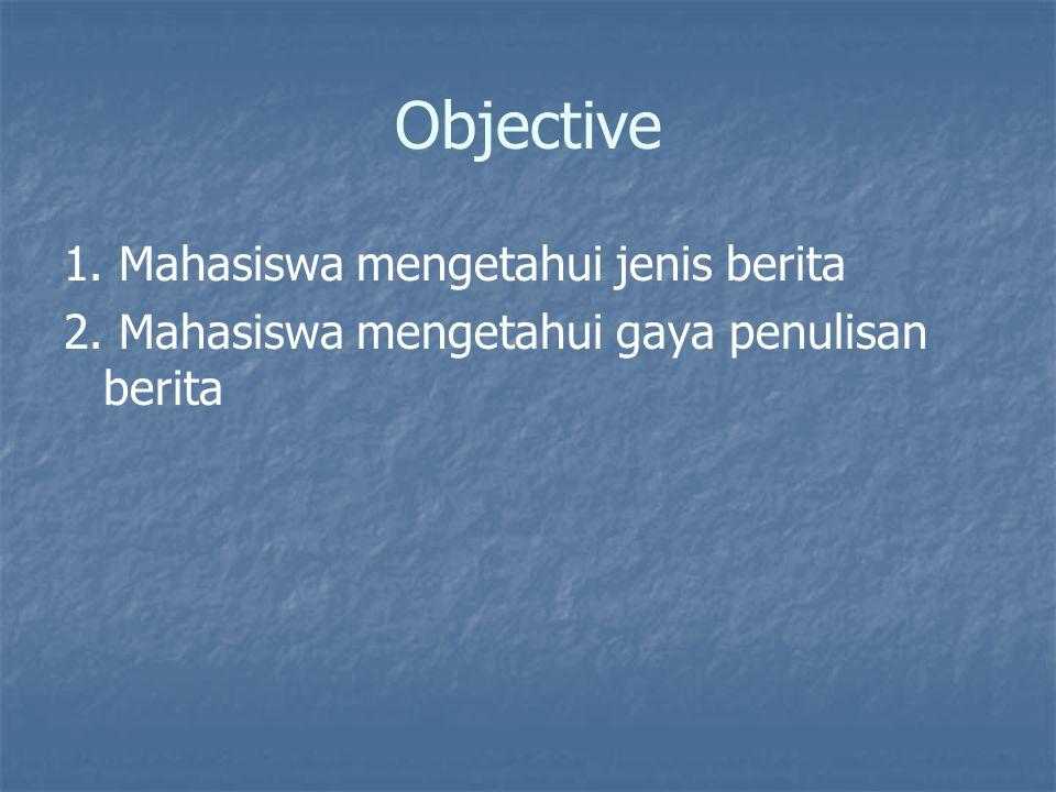 Objective 1. Mahasiswa mengetahui jenis berita