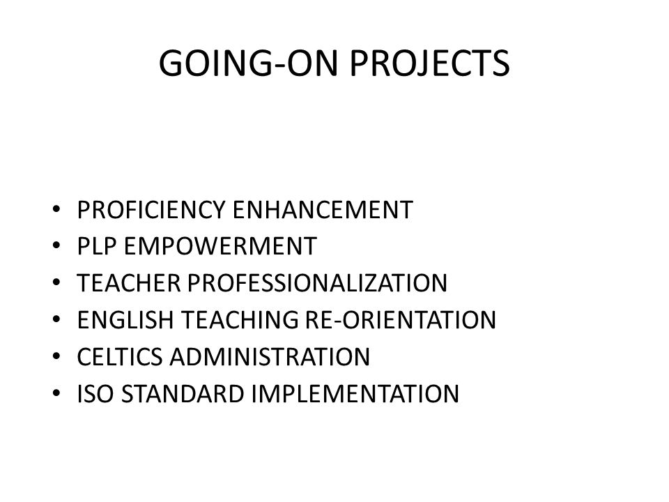 GOING-ON PROJECTS PROFICIENCY ENHANCEMENT PLP EMPOWERMENT