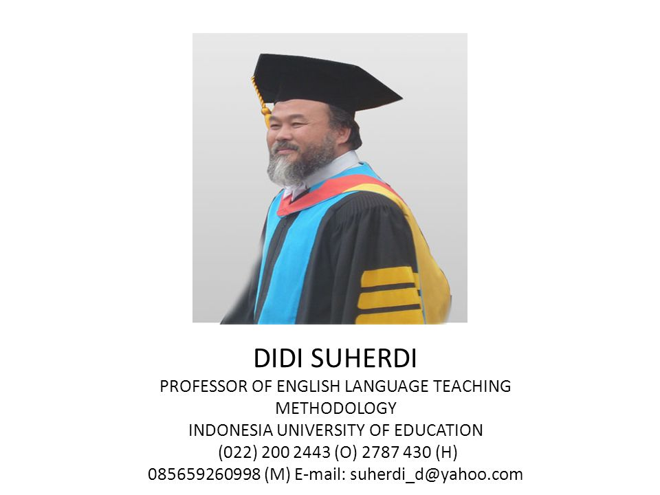DIDI SUHERDI PROFESSOR OF ENGLISH LANGUAGE TEACHING METHODOLOGY