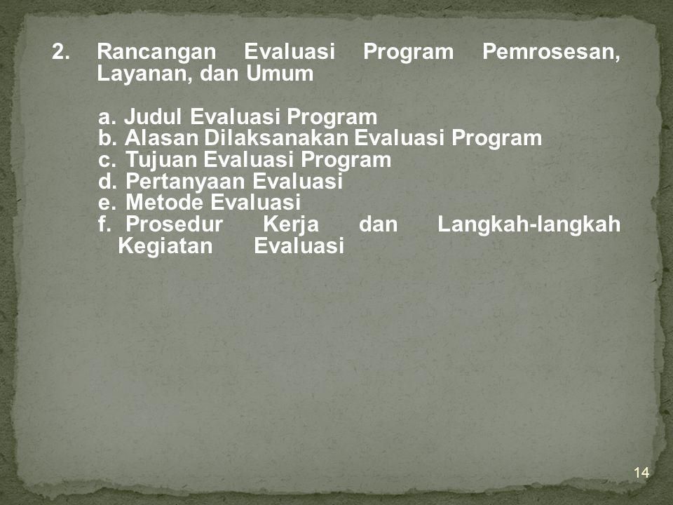 Rancangan Evaluasi Program Pemrosesan, Layanan, dan Umum