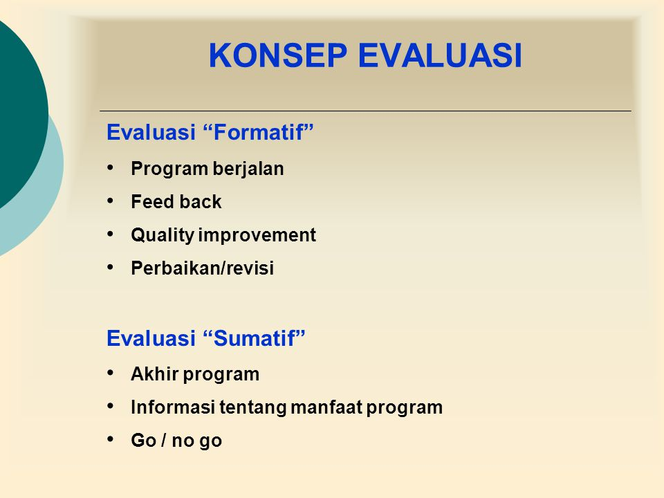 KONSEP EVALUASI Evaluasi Formatif Evaluasi Sumatif