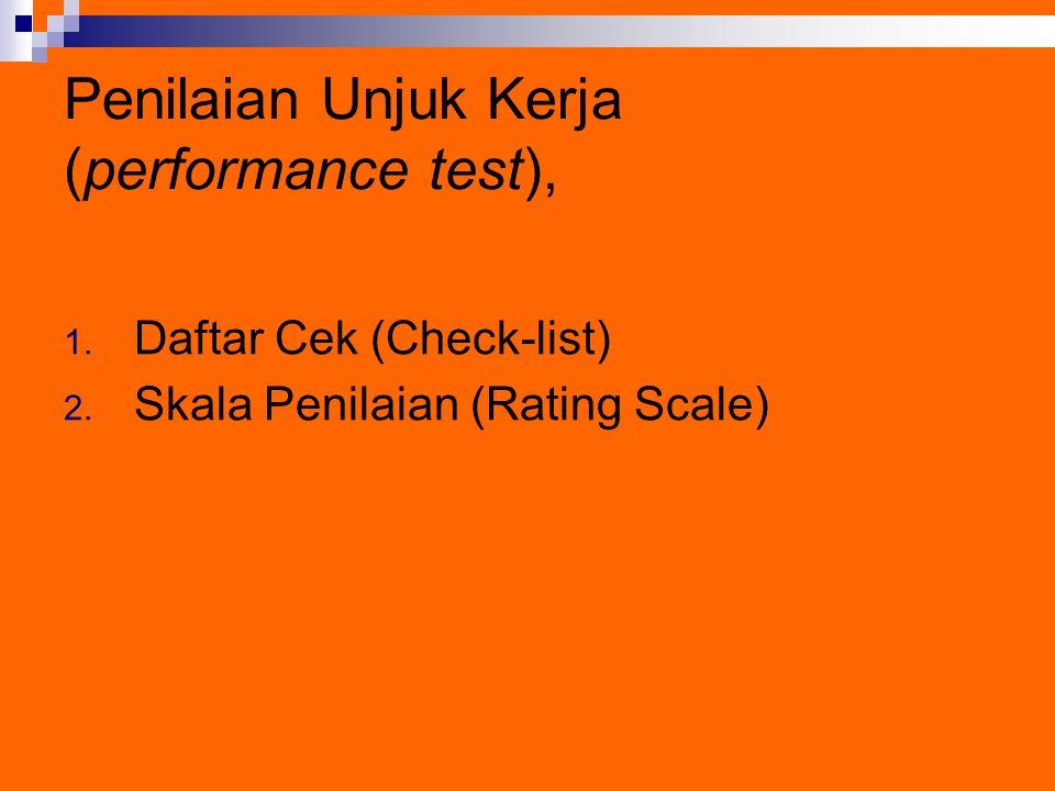 Penilaian Unjuk Kerja (performance test),