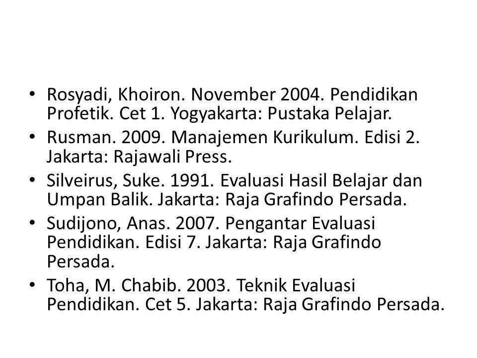 Rosyadi, Khoiron. November 2004. Pendidikan Profetik. Cet 1