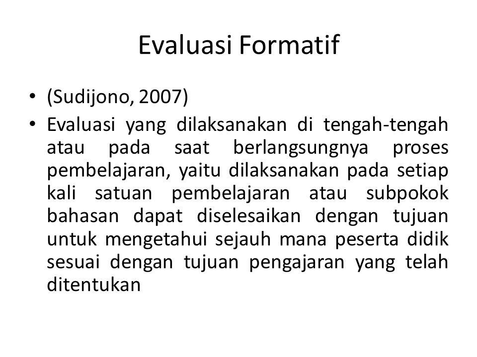 Evaluasi Formatif (Sudijono, 2007)
