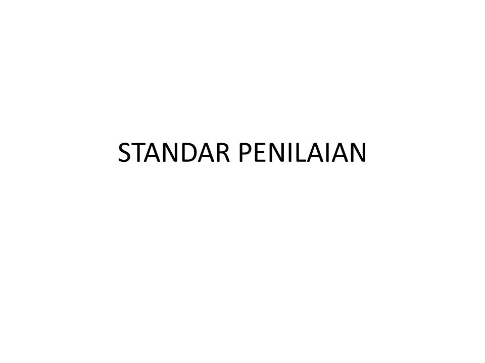 STANDAR PENILAIAN