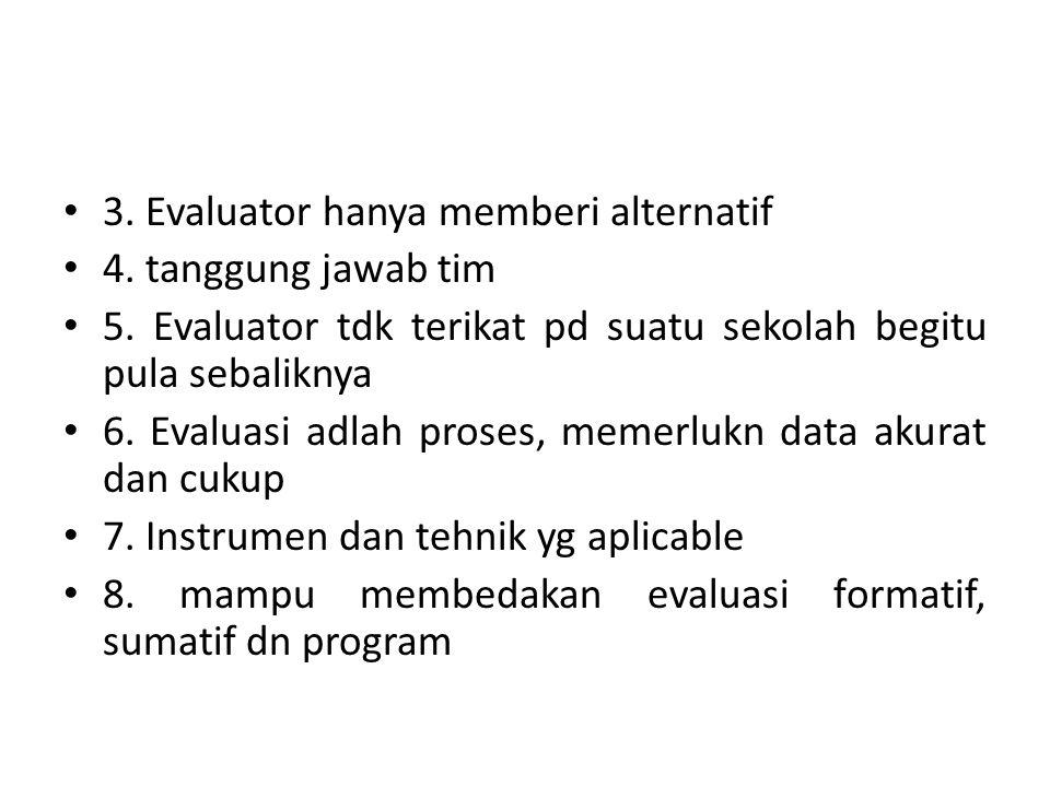 3. Evaluator hanya memberi alternatif