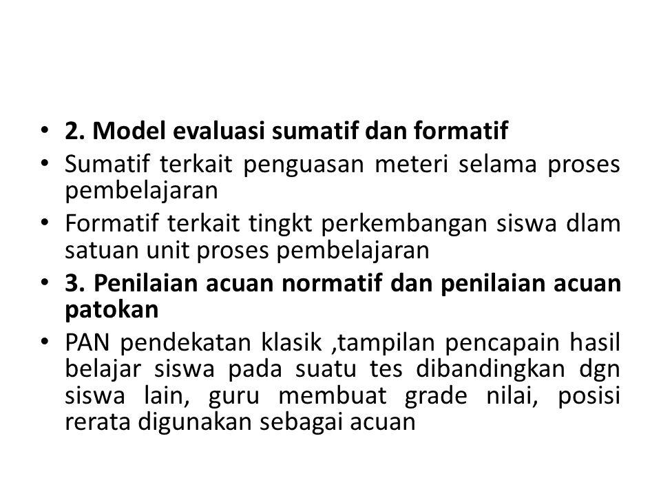 2. Model evaluasi sumatif dan formatif