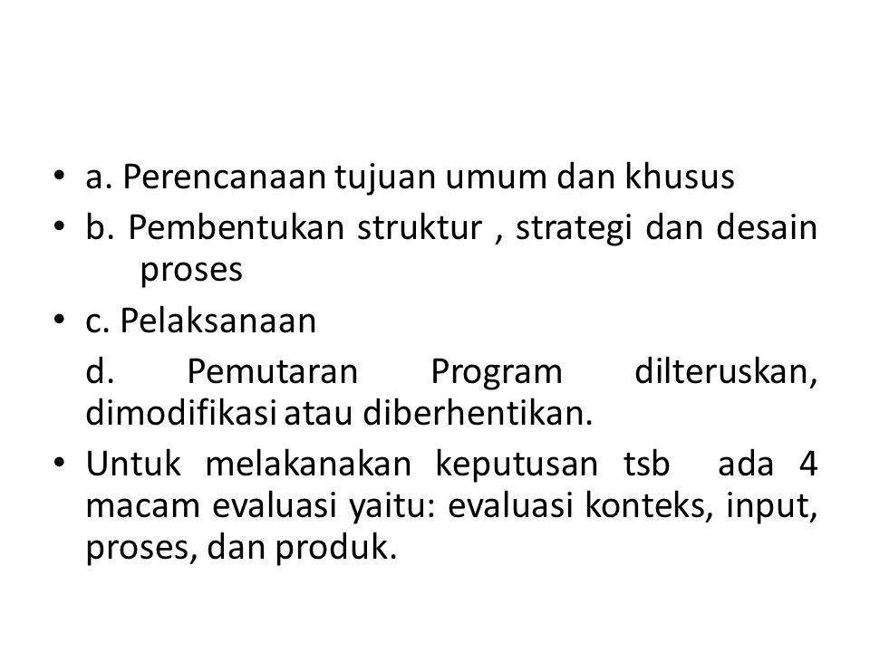 a. Perencanaan tujuan umum dan khusus
