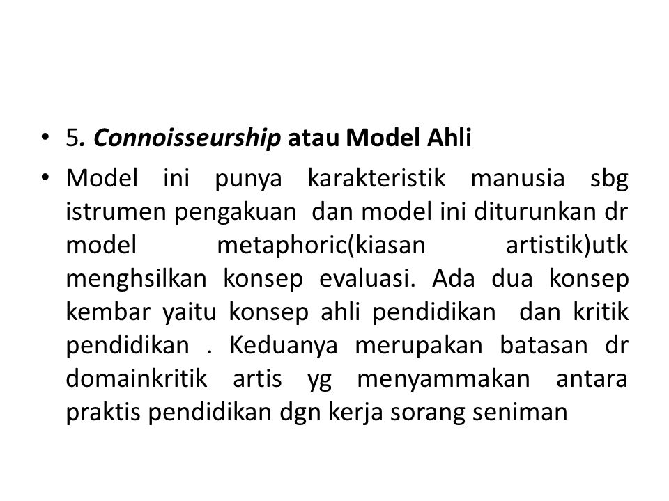 5. Connoisseurship atau Model Ahli
