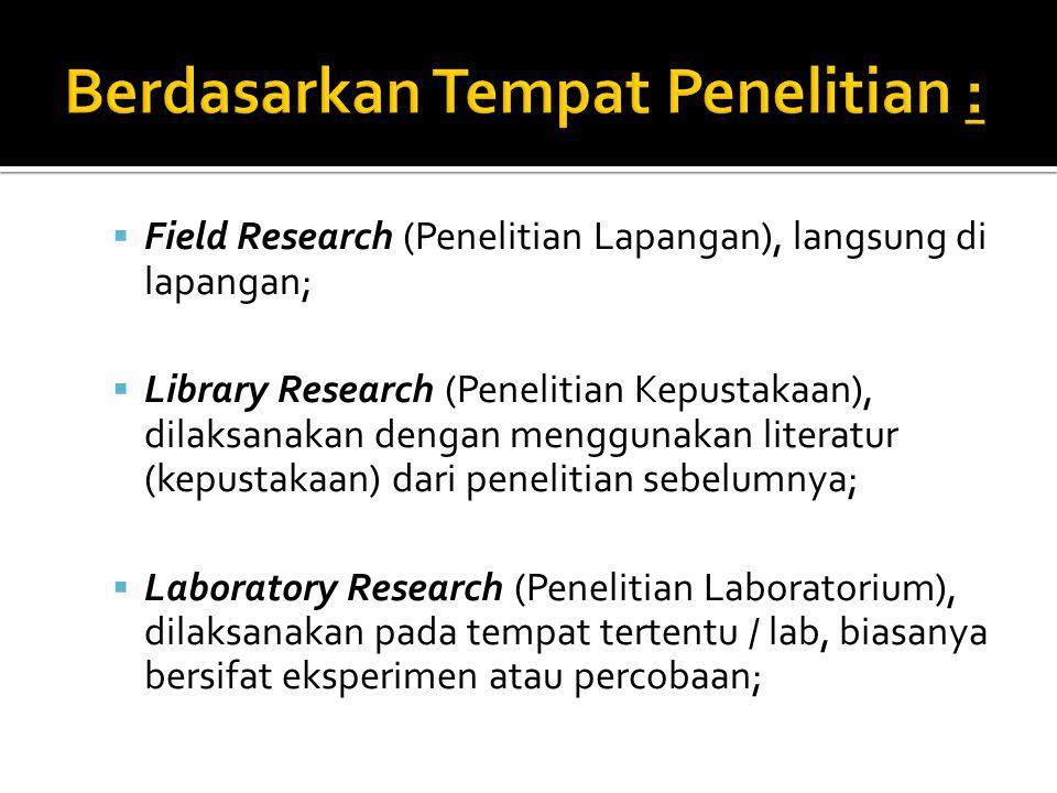 Berdasarkan Tempat Penelitian :