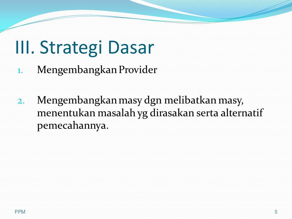 III. Strategi Dasar Mengembangkan Provider