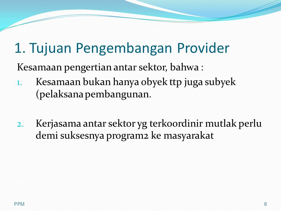 1. Tujuan Pengembangan Provider