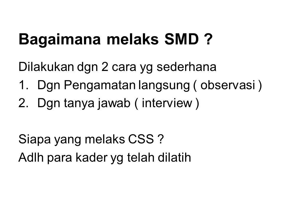 Bagaimana melaks SMD Dilakukan dgn 2 cara yg sederhana