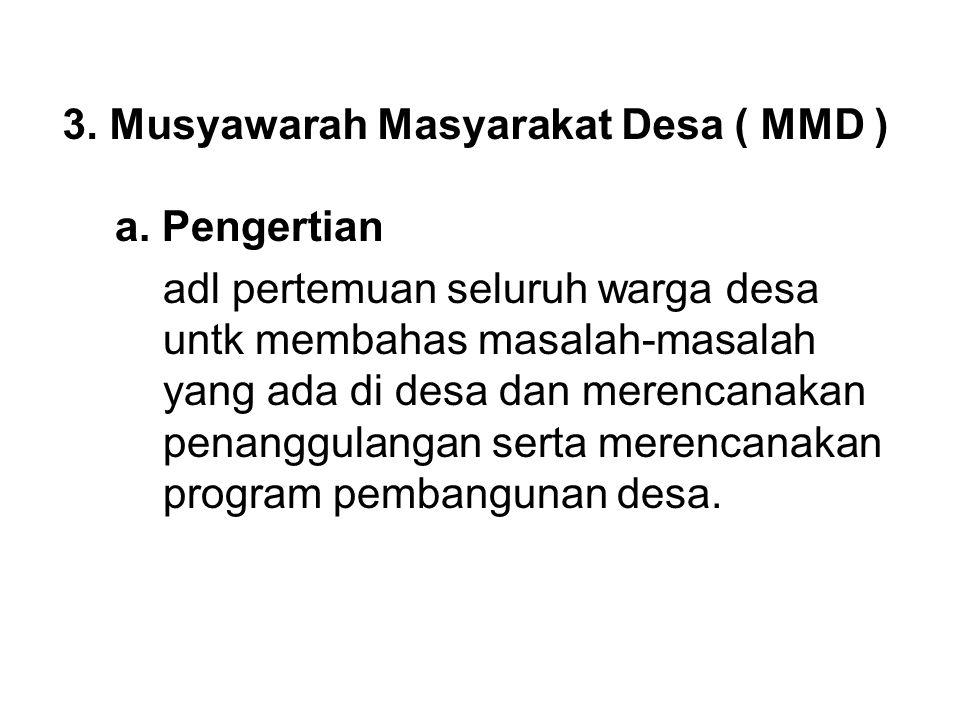 3. Musyawarah Masyarakat Desa ( MMD )