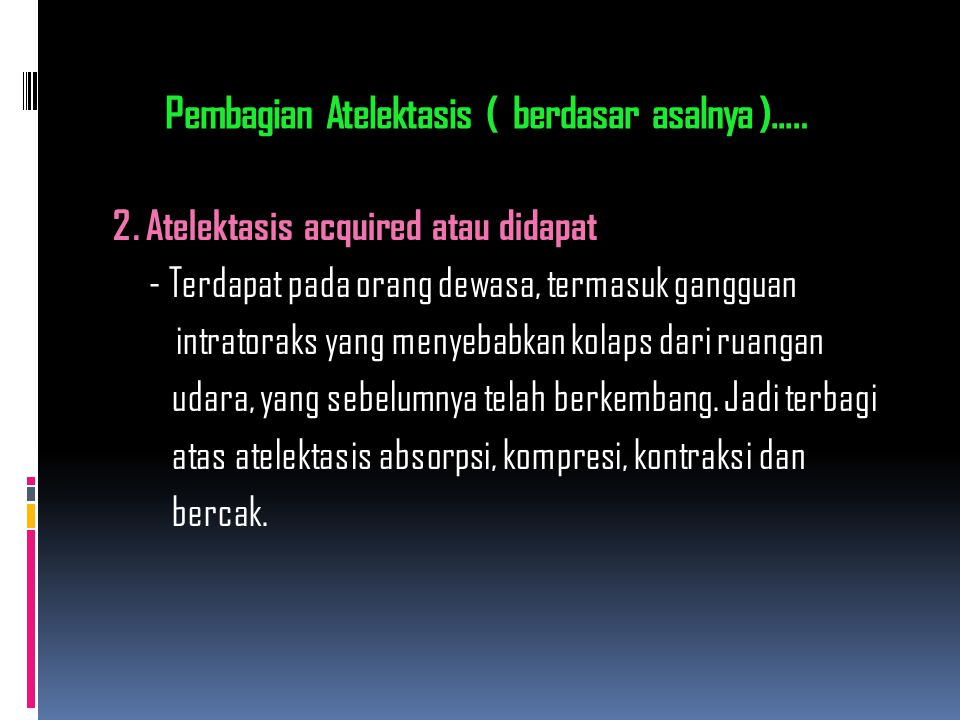 Pembagian Atelektasis ( berdasar asalnya )..…