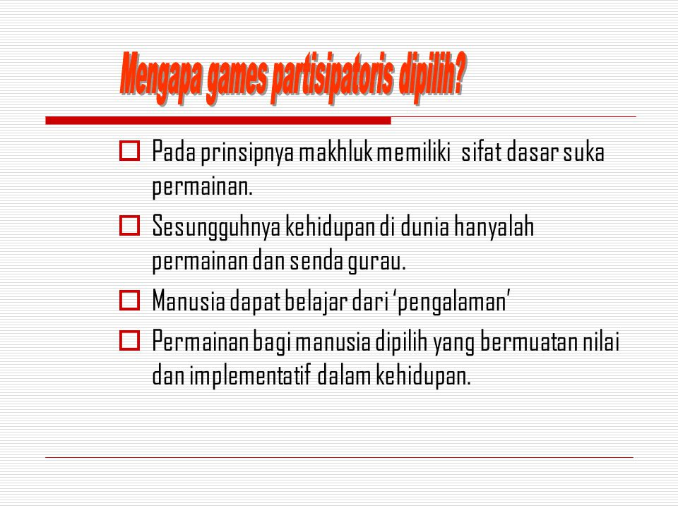 Mengapa games partisipatoris dipilih