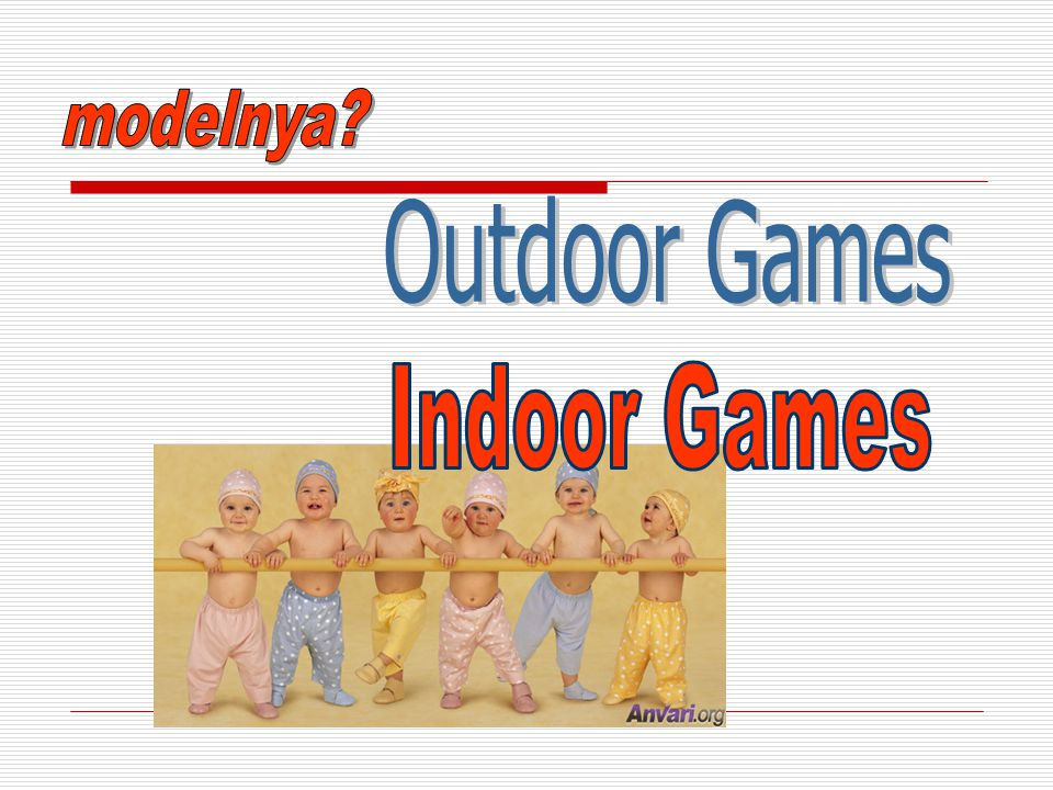 modelnya Outdoor Games Indoor Games