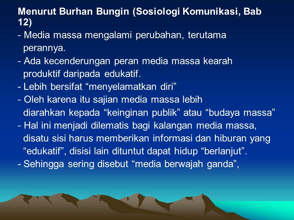Menurut Burhan Bungin (Sosiologi Komunikasi, Bab 12)