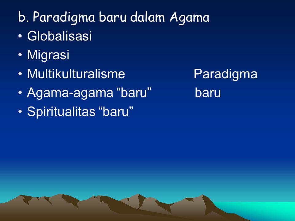 b. Paradigma baru dalam Agama