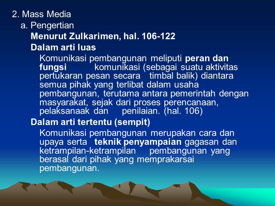 2. Mass Media a. Pengertian. Menurut Zulkarimen, hal. 106-122. Dalam arti luas.
