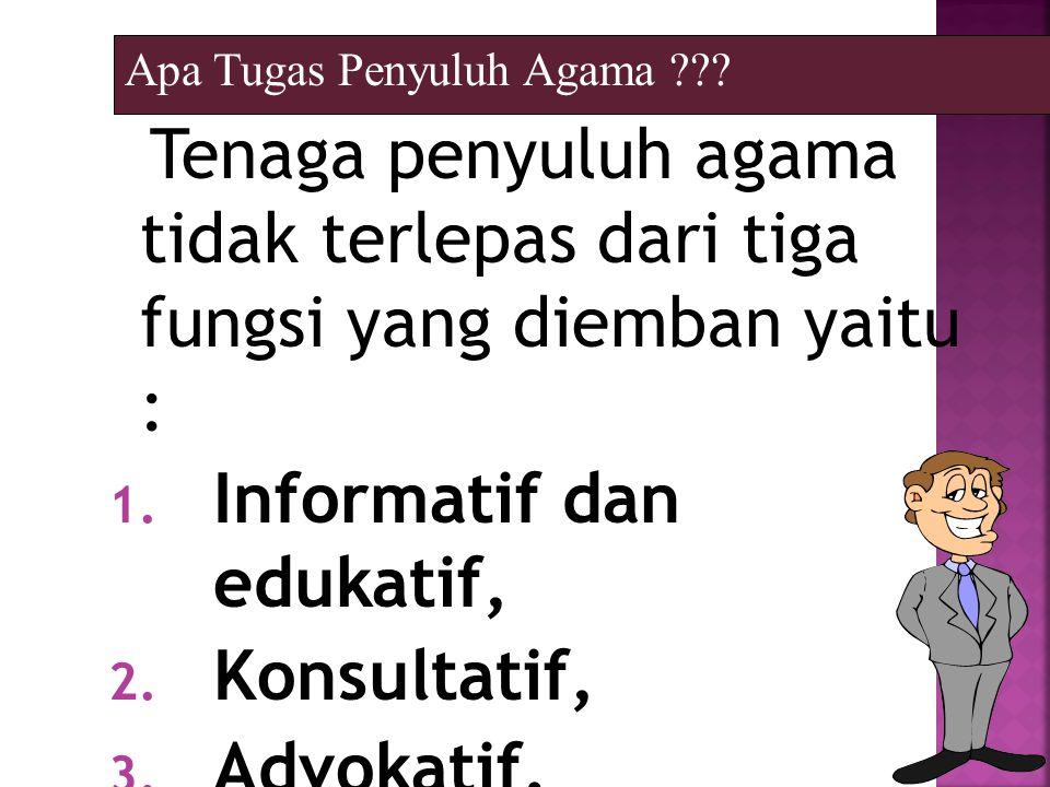 Informatif dan edukatif, Konsultatif, Advokatif.